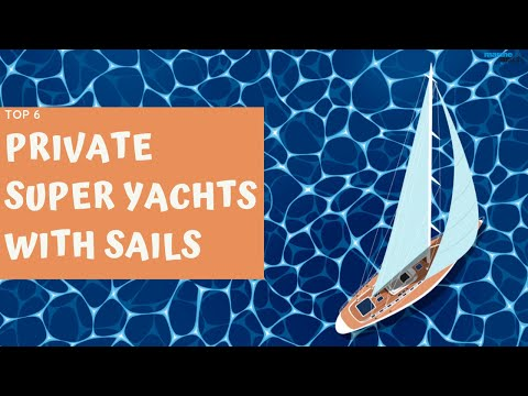 Top 6 Private Yachts with Sails