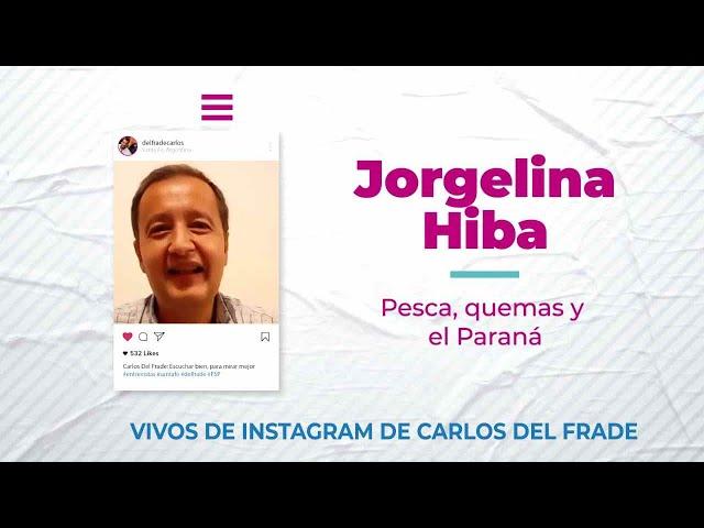 Carlos Del Frade y Jorgelina Hiba sobre pesca, quemas y el Paraná [Escuchar bien, para mirar mejor]