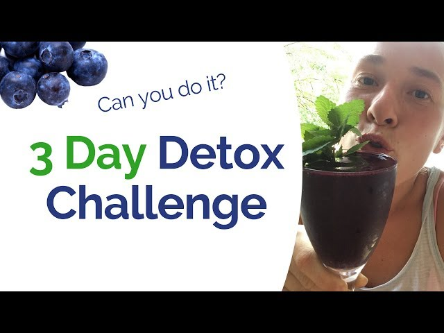 3 Day Detox Challenge (100% plant-based) - Can you do it? Does your body need a detox cleanse?