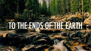 To The Ends Of The Earth // Hillsong // Lyrics