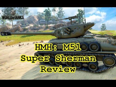 World Of Tanks - HMH: M51 Super Sherman Review