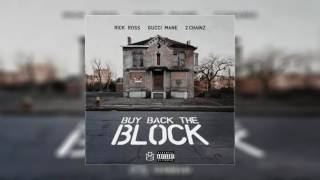rick ross buy back the block feat gucci mane 2 chainz