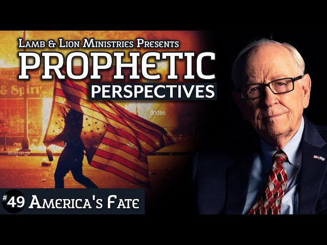 America's Fate | Prophetic Perspectives #49