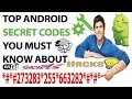 Top android Secret Codes you must know about | Android Codes | Secret Codes