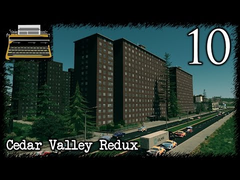 Project Housing: Cedar Valley Redux Episode 10 - Let's Play Cities: Skylines