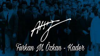 Hüseyin Nihal Atsız  - Kader (Furkan M. Özkan)