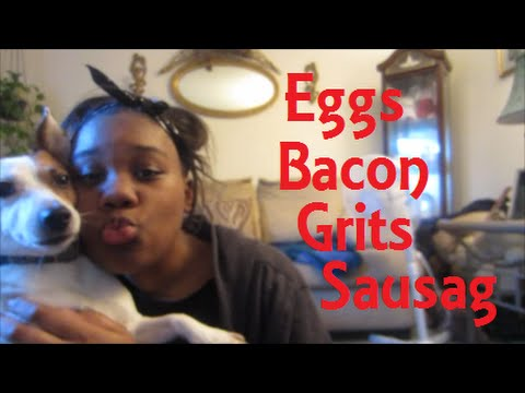 eggs bacon grits sausage youtube