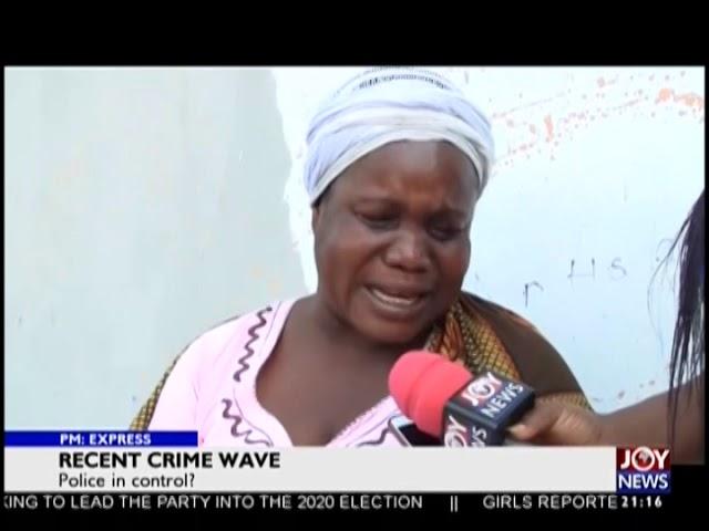 Recent Crime Wave - PM Express on JoyNews (22-1-19)