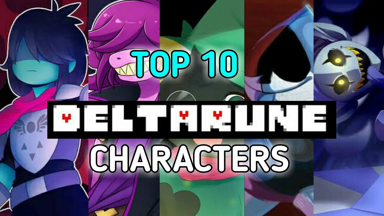 TOP 10 - Most Deltarune Characters💙🎵