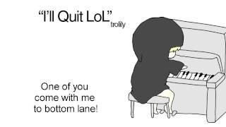 """I'll Quit LoL"" [parody song]"
