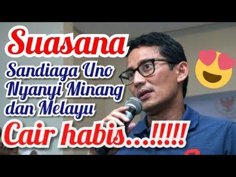 Pecah...!!!! Sandiaga Uno Nyanyi Minang Dan Melayu