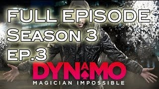 Dynamo Magician Impossible | Season 3 Ep. 3 FULL EPISODE