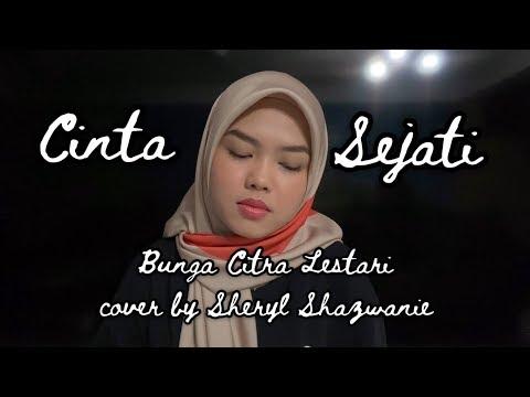 Cinta Sejati - Bunga Citra Lestari (cover by Sheryl Shazwanie)