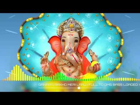 ganpati-rakho-meri-laaj-(-full-to-gms-bass-loaded-)-mix-by-dj-jay-kushwah-and-nitin-gwalior