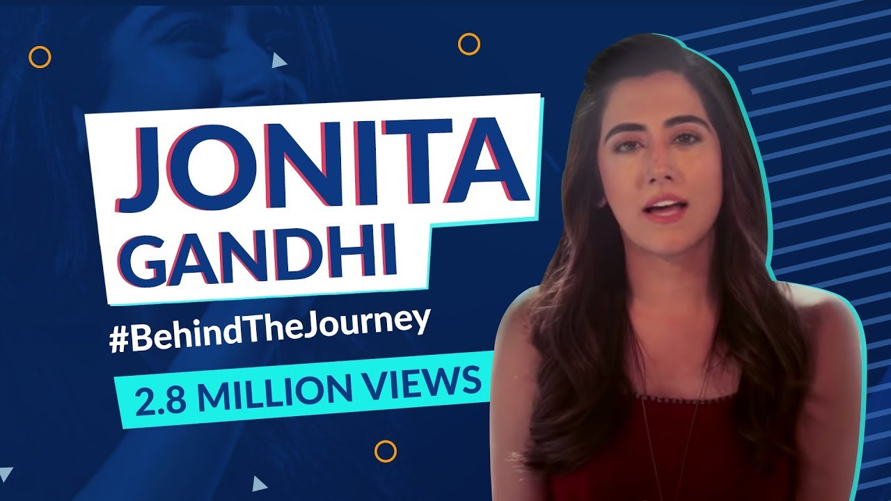 Behind The Journey -  Jonita Gandhi