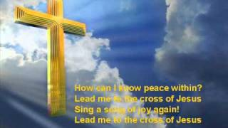 LEAD ME TO THE CROSS (How can I be free from sin?)