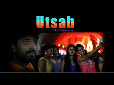 UTSAB - The Celebration II Bengali Romantic Short Film 2017