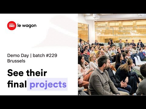 Coding Bootcamp Brussels | Le Wagon Demo Day - Batch #229