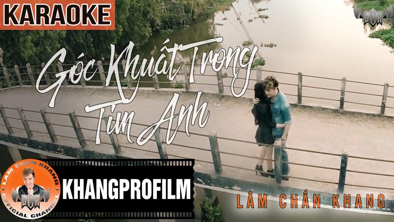KARAOKE GÓC KHUẤT TRONG TIM ANH | BEAT GỐC | LÂM CHẤN KHANG