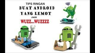 ATASI android yang lemot (tips dan trik)