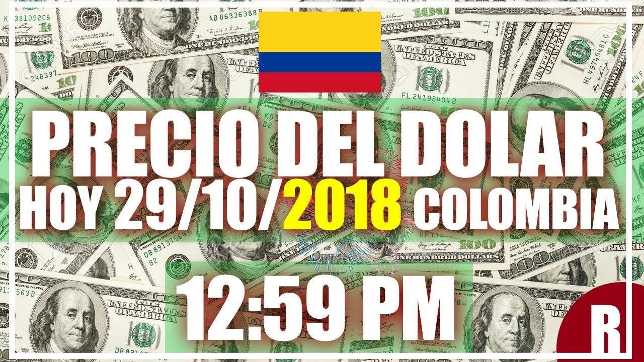 Precio Del Dolar Hoy En Colombia 29 De Octubre 2018
