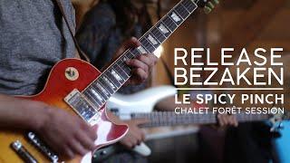 Release Bezaken - Le Spicy Pinch {Chalet Sessions}