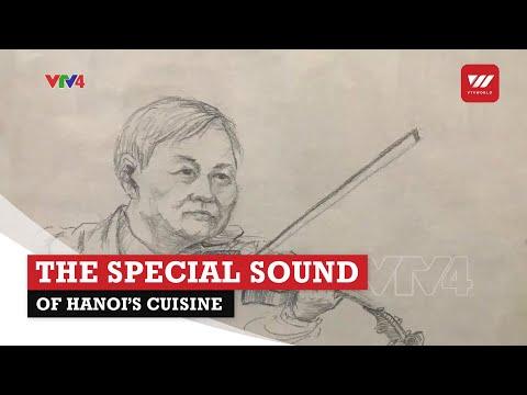 The special sound of Hanoi's cuisine | VTV World