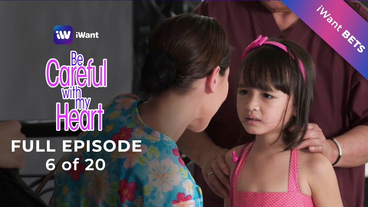 Download Be Careful With My Heart Full Episode 6 of 20 | iWant BETS