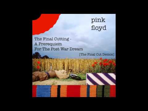 Pink Floyd - The Final Cutting - A Prerequiem For The Post War Dream [The Final Cut Demos]