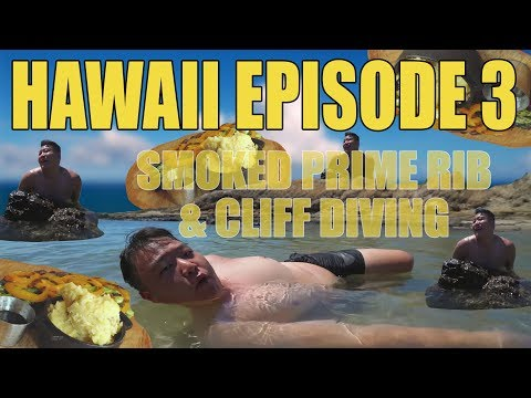 HAWAII EPISODE 3: Smoked Prime Rib & Cliff Diving!