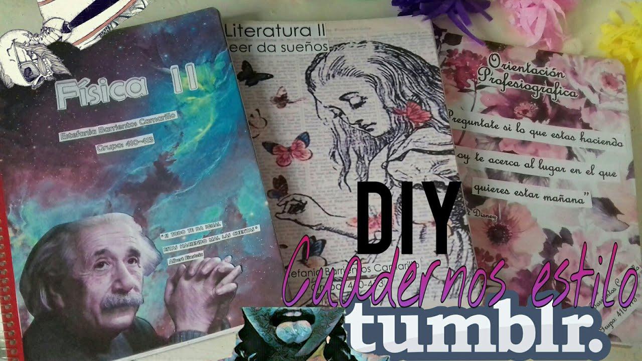Portadas Para Cuadernos Decora Tus Libretas Con Dibujos: DIY: Decora Tus Cuadernos Estilo Tumblr