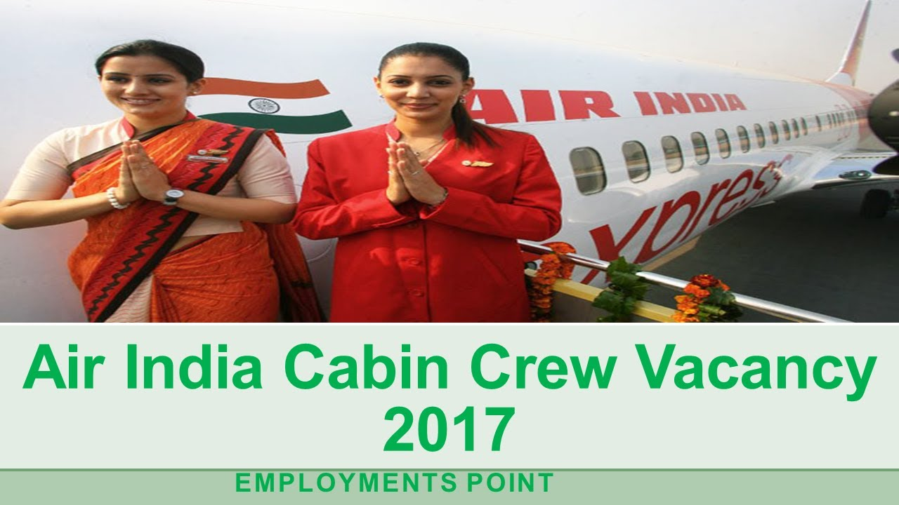 air india cabin crew vacancy 2017| last date -01-aug-2017 - youtube