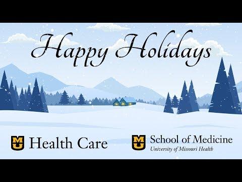 Happy Holidays from MU Health Care and the MU School of Medicine