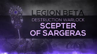 "WoW LEGION Beta - Artifact Quest | Destruction Warlock ""Scepter of Sargeras"" (Spoilers)"