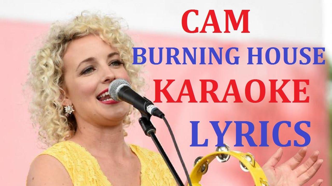 CAM   BURNING HOUSE KARAOKE (in The Style) VERSION LYRICS   YouTube