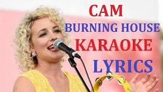CAM - BURNING HOUSE KARAOKE (in the style) VERSION LYRICS