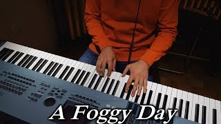 A Foggy Day -  jazzy piano