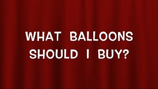 What Balloons Should I Buy? (repost with sound fixed) (Balloon Vlog #8)