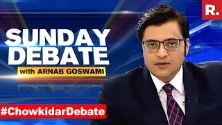 Who  S  Ndias Real Chowkidar  Exclusive Sunday Debate With Arnab Goswami