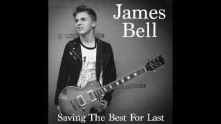 Original Song - Saving The Best For Last (demo) - James Bell Thumbnail