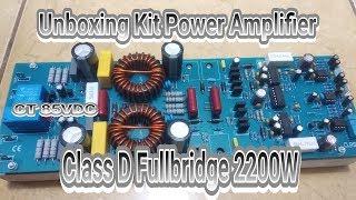 Unboxing Kit Power Amplifier Class D Fullbridge 2200W