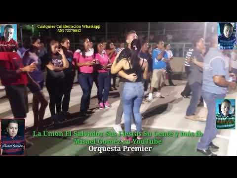 La Unión El Salvador Feria Agostina con la Orquesta Premier 2017