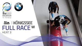 Full Race Women's Bobsleigh Heat 3 | KÖnigssee | BMW IBSF World Championships 2017