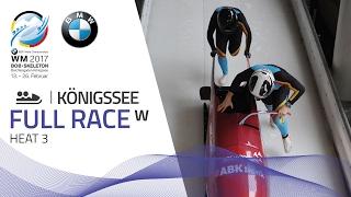 Full Race Women's Bobsleigh Heat 3 | KÖnigssee | BMW IBSF World Championships 2017
