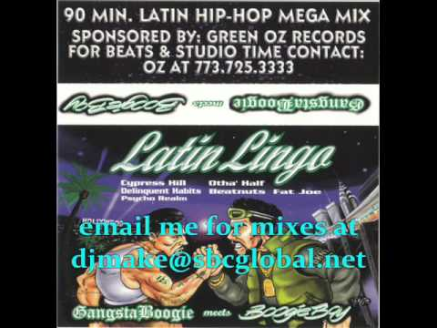 Latin Lingo - Gangsta Boogie meets Boogie Boy - Cypress Hill - Latin Hip Hop