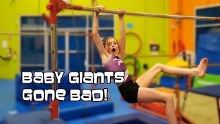Baby Giants Gone Bad! | Gymnastics With Bethany G
