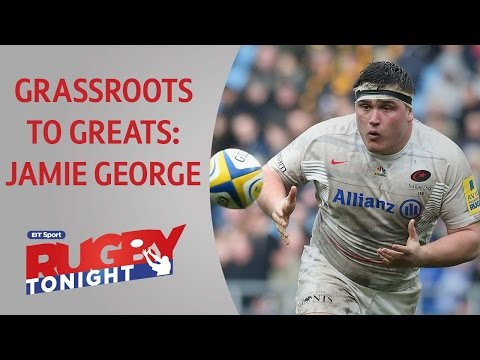 Grassroots to Greats: Jamie George | Rugby Tonight