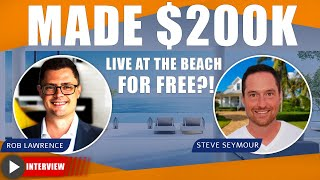 How I Made $200k+ And Live At The Beach For Free | Interview with Steve Seymour