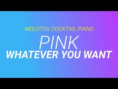 Whatever You Want - Pink cover by Molotov Cocktail Piano