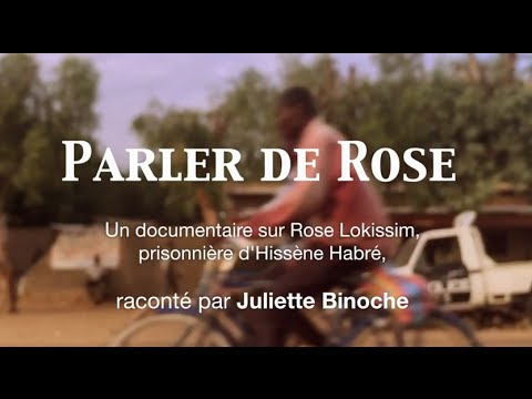 PARLER DE ROSE, PRISONNIÈRE DE HISSÈNE HABRÉ.